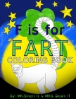 F is for FART: Coloring Book: A rhyming ABC children's COLORING book about farting animals Cover Image