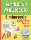 Alfabeto maiuscolo e minuscolo: Libri per imparare a scrivere lettere - Prescolastica bambini libri Cover Image