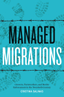 Managed Migrations: Growers, Farmworkers, and Border Enforcement in the Twentieth Century Cover Image