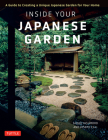 Inside Your Japanese Garden: A Guide to Creating a Unique Japanese Garden for Your Home Cover Image