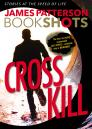 Cross Kill: An Alex Cross Story (Alex Cross Bookshots #1) Cover Image