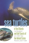 Sea Turtles of the Atlantic and Gulf Coasts of the United States (Wormsloe Foundation Nature Book) Cover Image