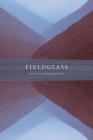 Fieldglass (Crab Orchard Series in Poetry) Cover Image