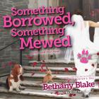 Something Borrowed, Something Mewed (Lucky Paws Petsitting Mystery #5) Cover Image