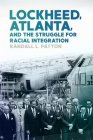 Lockheed, Atlanta, and the Struggle for Racial Integration Cover Image