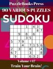 PuzzleBooks Press Sudoku 90 Various Puzzles Volume 47: Train Your Brain! Cover Image