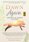 Dawn Again: Tracking the Wisdom of the Wild Cover Image