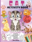 Cat Activity Book For Kids: Amazing Activity Book For Kids Ages 4-8, Coloring, Mazes, Dot to Dot, Puzzles and More! Cover Image