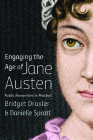 Engaging the Age of Jane Austen: Public Humanities in Practice (Humanities and Public Life) Cover Image