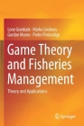 Game Theory and Fisheries Management: Theory and Applications Cover Image