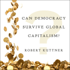 Can Democracy Survive Global Capitalism? Cover Image
