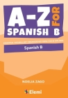 A-Z for Spanish B: Essential vocabulary organized by topic for IB Diploma Cover Image