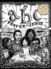 An ABC Prayer to Jesus: Praise for Hearts Both Young & Old Cover Image