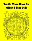 Turtle Maze Book for Older 4 Year Olds Cover Image