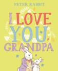 I Love You, Grandpa (Peter Rabbit) Cover Image