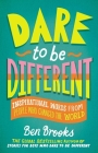 Dare to Be Different: Inspirational Words from People Who Changed the World (The Dare to Be Different Series) Cover Image