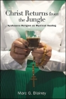 Christ Returns from the Jungle: Ayahuasca Religion as Mystical Therapy Cover Image