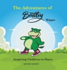 The Adventures of Bentley Hippo: Inspiring Children to Share Cover Image