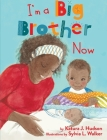 I'm A Big Brother Now Cover Image