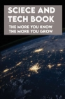 Sciece And Tech Book: The More You Know The More You Grow: Why Is Technology Important In Business Cover Image