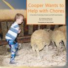 Cooper Wants to Help With Chores: A True Story Promoting Inclusion and Self-Determination Cover Image