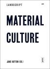 Landscript 5: Material Culture: Assembling and Disassembling Landscapes Cover Image