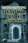 Ghosthunting San Antonio, Austin, and Texas Hill Country (America's Haunted Road Trip) Cover Image