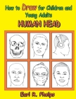 How to Draw for Children and Young Adults: Human Head Cover Image