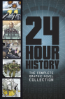 24-Hour History: The Complete Graphic Novel Collection Cover Image