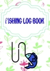 Fishing Log For Kids: Keeping A Fishing Logbook Is A Hassle Pulling Size 7x10 Inches Cover Glossy - Water - Tips # Best 110 Page Good Print. Cover Image
