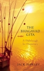 The Bhagavad Gita: A Walkthrough for Westerners Cover Image