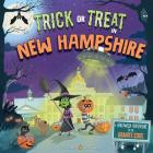 Trick or Treat in New Hampshire: A Halloween Adventure in the Granite State Cover Image