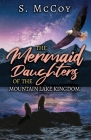 The Mermaid Daughters of the Mountain Lake Kingdom Cover Image