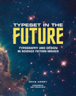 Typeset in the Future: Typography and Design in Science Fiction Movies Cover Image
