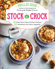 Stock the Crock: 100 Must-Have Slow-Cooker Recipes, 200 Variations for Every Appetite Cover Image