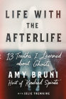 Life with the Afterlife: 13 Truths I Learned about Ghosts Cover Image