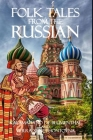Folk Tales from the Russian: Complete With Classic Illustrations Cover Image
