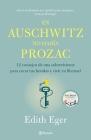En Auschwitz No Había Prozac: 12 Consejos de Una Superviviente Para Curar Tus Heridas Y Vivir En Libertadad Cover Image