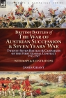 British Battles of the War of Austrian Succession & Seven Years' War: Twenty-Seven Battles & Campaigns of the First Global Conflict, 1743-1767 Cover Image