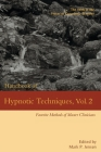 Handbook of Hypnotic Techniques, Vol. 2: Favorite Methods of Master Clinicians (Voices of Experience #5) Cover Image