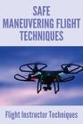 Safe Maneuvering Flight Techniques: Flight Instructor Techniques: Flight Anxiety Techniques Cover Image