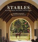 Stables: Beautiful Paddocks, Horse Barns, and Tack Rooms Cover Image