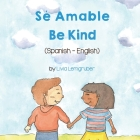 Be Kind (Spanish-English): Sé Amable Cover Image