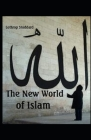 New World of Islam: ( illustrated edition) Cover Image
