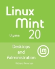 Linux Mint 20: Desktops and Administration Cover Image