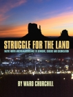 Struggle for the Land: Native North American Resistance to Genocide, Ecocide, and Colonization Cover Image