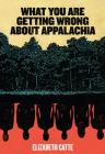 What You Are Getting Wrong about Appalachia Cover Image