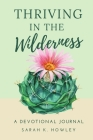 Thriving in the Wilderness: A Devotional Journal Cover Image