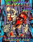 Graffiti Art Coloring Book: Graffiti Street Art Coloring Book with more than 50 fun graffiti illustrations/ An Adults Coloring Book Stress Relievi Cover Image