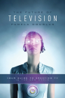 Future of Television: Your Guide to Creating TV in the New World Cover Image